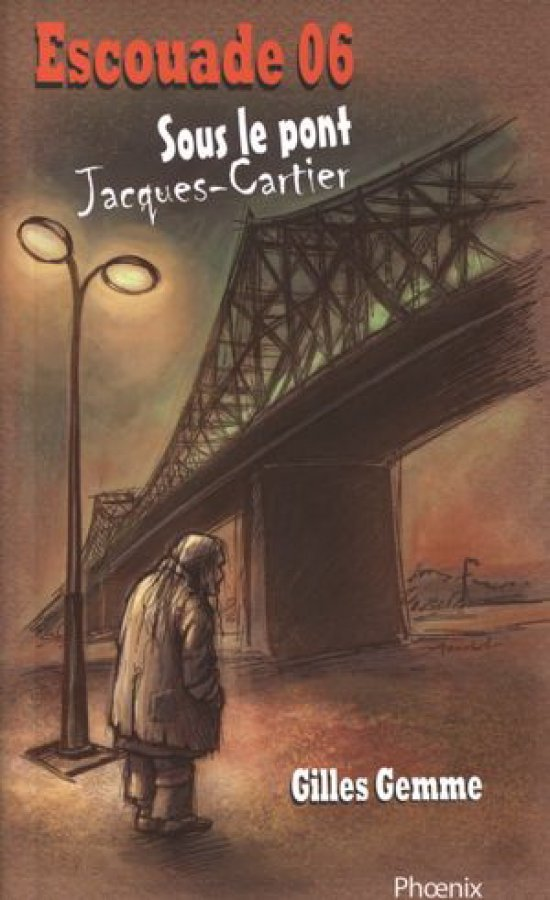 Escouade 06, 3 : Sous le pont Jacques-Cartier