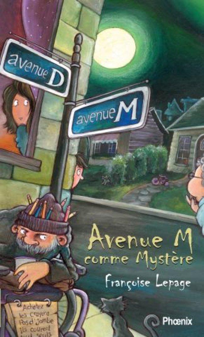 Avenue M comme Mystère de Françoise Lepage : Prix littéraire Le Droit - Jeunesse 2008 Finaliste