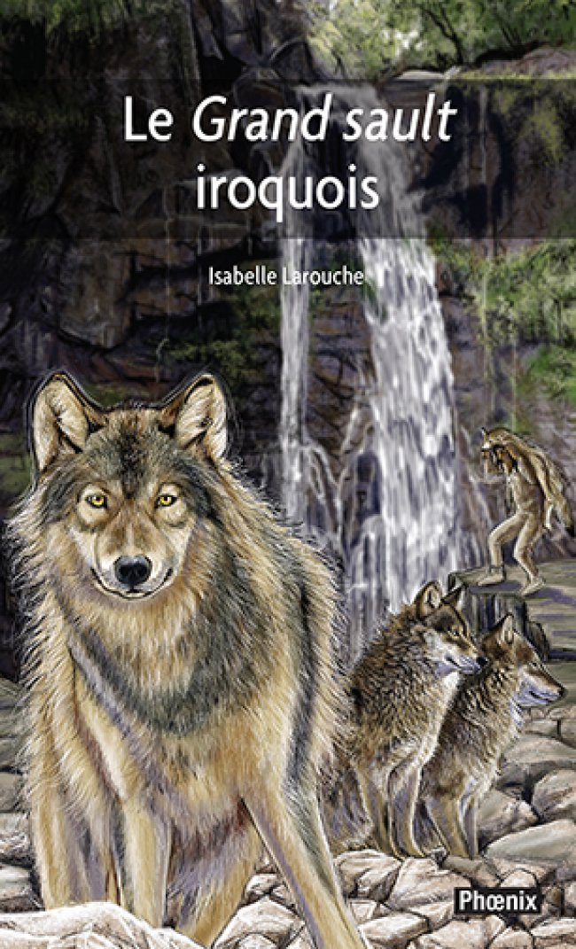 Le Grand sault iroquois - Prix littéraire jeunesse Tamarac - Finaliste