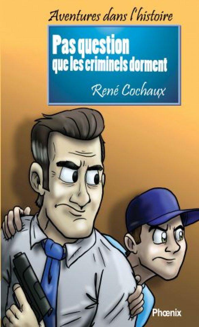 Aventures dans l'histoire 3 Pas question que les criminels dorment de René Cochaux : Prix littéraire jeunesse Tamarac 2015 - Finaliste