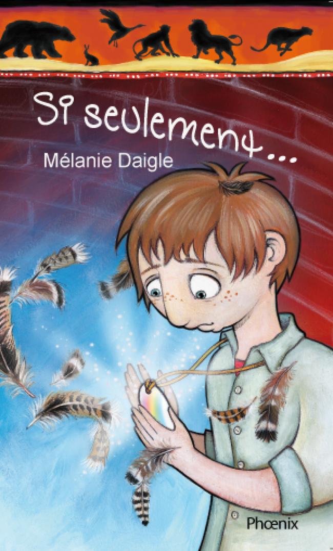Si seulement de Mélanie Daigle : Prix littéraire jeunesse Hackmatack 2014 - Finaliste
