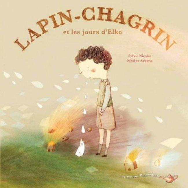Lapin-Chagrin et les jours d'Elko, de Sylvie Nicolas : Prix littéraire jeunesse Tamarac 2014 - Finaliste