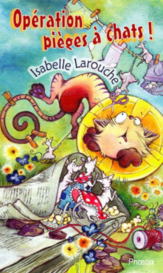 Opération pièges à chats ! d'Isabelle Larouche : Sélection de communication-jeunesse 2008